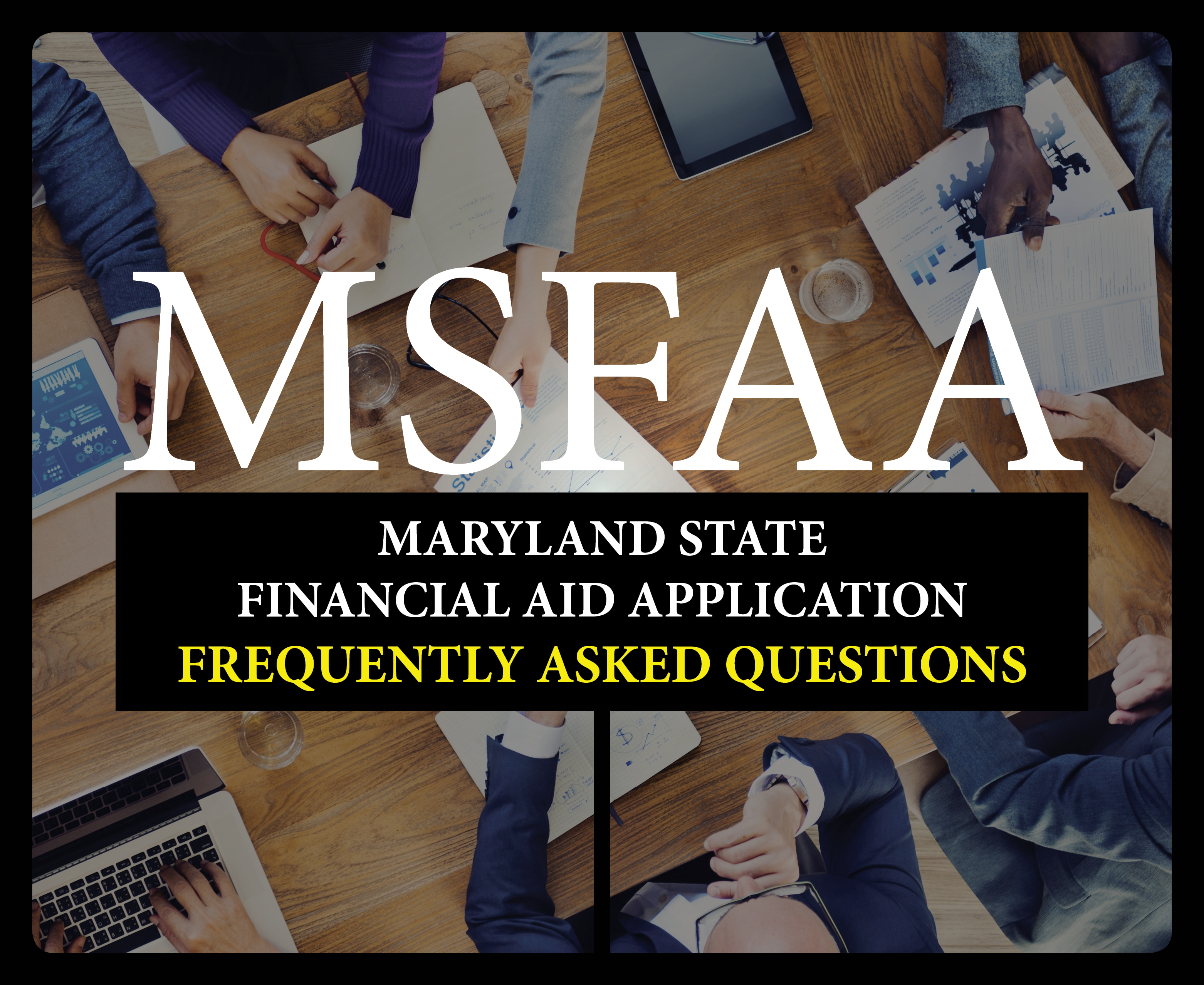 New Maryland State Financial Aid Application (MSFAA) FAQs